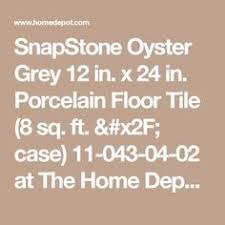 Snapstone Tile Home Depot by Snapstone Oyster Grey 12 In X 24 In Porcelain Floor Tile 8 Sq