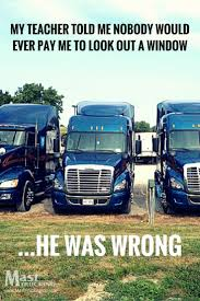 Funny Big Truck Quotes Best 165 Best Trucker Quotes Images On ... How Much Money Do Truck Drivers Actually Make Bill Vaughn Quotes Quotehd Oneblood On Twitter Happy Wednesday Friends We Are Shaped And Funny Big Best 165 Trucker Images On Ford Truck Poems 100 Driver Fueloyal Tesla Semi Watch The Electric Burn Rubber Car Magazine Cattle Haulers Trucking Humor Pinterest Rigs Cff Nationwide Cffnationwide Out Of Road Driverless Vehicles Replacing Trucker Analytics Data