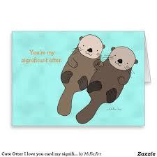 Ya Pumpkin Pie Hair Cutted Freak by Cute Otter I Love You Card My Significant Otter Great Valentine U0027s