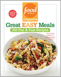 Food Network Magazine Great Easy Meals 250 Fun & Fast Recipes