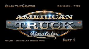 American Truck Simulator - Late To The Party - Reno, NV - Stockton ... Engine Assys New And Used Parts American Truck Chrome The Great Show 2014 Trucks Good Times Kenworth T800 16x New Simulator Mods Ats Trucking Adamant Llc Tuning Spare Parts Tuning For Download New Were At The In Dallas Tx Stop By Sneak Preview Quickload Medium Inventory Testimonial Sales Salvage Asmr 4 Bitumen Machine Delivery