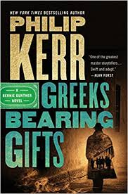 Amazon Greeks Bearing Gifts A Bernie Gunther Novel 9780399177064 Philip Kerr Books
