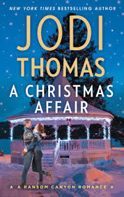 In A Christmas Affair Ransom Canyon 65 By Jodi Thomas Maria Anne Davis Has Mixed Feelings About While She Loves