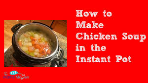 Crock Pot Potato Soup Mama by Chicken Soup In 30 Minutes In Instant Pot Pressure Cooker Youtube