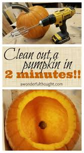 Pumpkin Carving W Drill by Clean Out A Pumpkin In 2 Minutes A Wonderful Thought