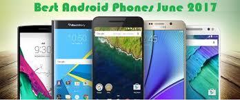 Best Android Phones June 2017 Tech Buzzes