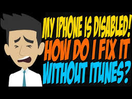My iPhone is Disabled How Do I Fix it Without iTunes