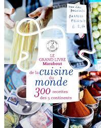 cuisine marabout grand livre marabout de la cuisine du monde le 300 recettes des 5