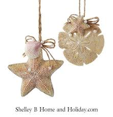 Starfish And Sand Dollar Christmas Ornaments From The Shelley B Home Holiday Beach Themed