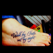 Walk By Faith Not Sight Foot Tattoo