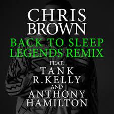 Chris Brown Back To Sleep Legends Remix1