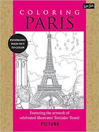 Coloring Paris Featuring The Artwork Of Celebrated Illustrator Tomislav Tomic PicturaTM 9781600584008 Amazon Books