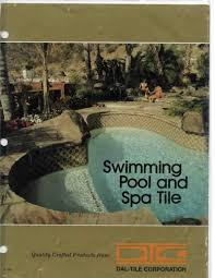 Dal Tile Corporation Locations by Little Tile Inc Little Tile Inc Is Your Source To Vintage Pool