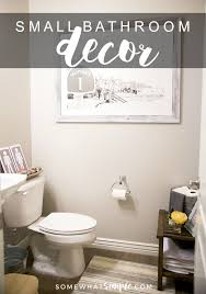 Tips For Designing A Small Bathroom With Decor How To Decorate A Small Bathroom Small Bathroom Decor
