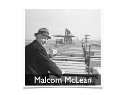"Malcom McLean Who Is Called As ""The Father Of Containerization ..."