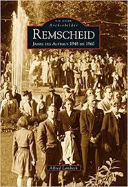 remscheid jahre des aufbaus 1948 bis 1960 archivbilder