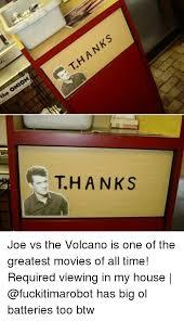 Joe Vs The Volcano Desk Lamp by 25 Best Memes About Volcanoes Volcanoes Memes