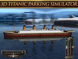 Sinking Ship Simulator No Download by 3d Titanic Parking Simulator By Play With Friends Free
