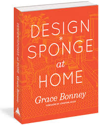 Design*Sponge At Home: Grace Bonney: 9781579654313: Amazon.com: Books