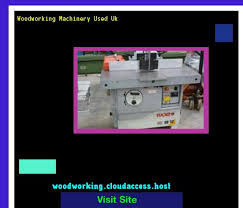 woodworking machinery used uk 064600 woodworking plans and