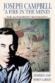 Joseph Campbell A Fire In The Mind Authorized Biography