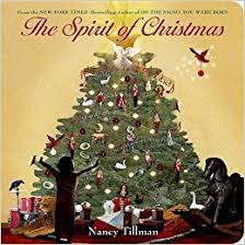 Christmas Tree Books For Kindergarten by The Spirit Of Christmas Nancy Tillman 9781250064530 Amazon Com
