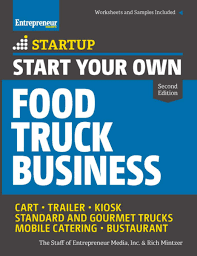 Start Your Own Food Truck Business EBook By The Staff Of ... Start Your Food Truck Business In Indiassi Trucks Manufacturer Food Truck Cookoff Starts Small Business Week Off On A Tasty Note 7step Plan For How To Start A Mobile Truck Launch Uae Xtra Dubai Magazine To Career Services Cal Poly San Luis Obispo Restaurant What You Need Know Before Starting 4 Legal Details That Matter Grow Your Food In 2018 Case Studies Blog Behind The Scenes With An La Trucker Manila Machine Filipino Stuff That Goes Wrong When Youre