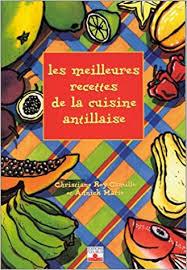 la cuisine antillaise amazon fr les meilleures recettes de cuisine antillaise