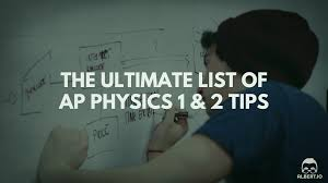 The Ultimate List Of AP Physics 1 2 Tips