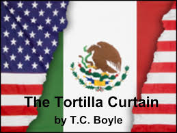 Tortilla Curtain Quote Analysis by The Tortilla Curtain By T C Boyle Ppt Video Online Download