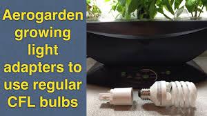 cheap aerogarden growing light adapters to use regular cfl bulbs