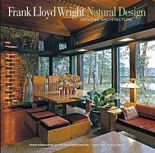 100 Frank Lloyd Wright Houses Interiors Natural Design Organic Architecture