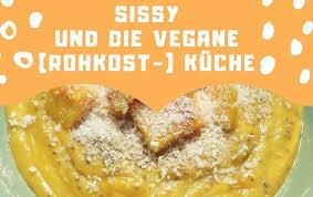 sissy und die vegane rohkost küche mango kokosmilch