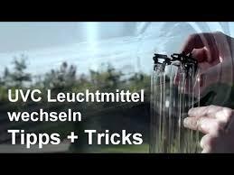 Uvc Lampe 9 Watt by Uvc Leuchte Wechseln Tipps Tricks Videoanleitung Für Das