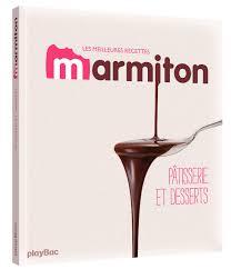 livre cuisine marmiton amazon fr pâtisseries et desserts les meilleures recettes de
