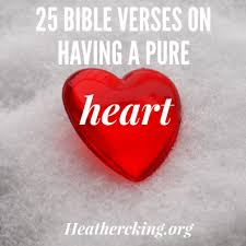 25 Bible Verses On Having A Pure Heart Heather C King Room To