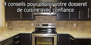 comptoir de c駻amique cuisine 4 conseils pour choisir votre dosseret de cuisine avec confiance
