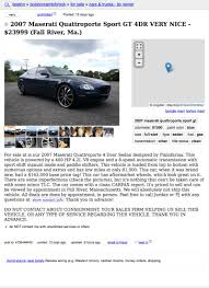 How About This 2007 Maserati Quattroporte For $23,999? Craigslist Car Scam List For 102014 Vehicle Scams Google Medford Or Used Cars And Trucks Prices Under 2100 Florence Sc Sale By Owner Cheap Local Moving In Boston With Samson Lines Moving Company Marvelous Fresh Space Saving Fniture 17228 Ma Alburque Nm Roswell U Stunning San Antonio Tx And Tr 21243 Cpa Marketing Craigslist How To Make Money On With Elegant Lubbock Home Decorating Blogs