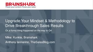 Upgrade Your Mindset And Methodology To Drive Breakthrough Sales Resu