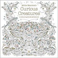 Millie Marottas Curious Creatures A Colouring Book Adventure Books Amazoncouk Marotta 9781849943659