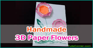How To Make Handmade 3D Paper Flowers Crafts