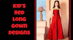 kid u0027s red long gown dress designs youtube