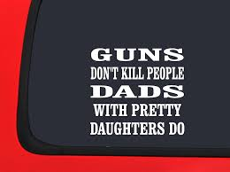 Amazon.com: GUNS Don't Kill People DADS With Pretty Daughters Do ... Amazoncom I Like Girls That Decal Vinyl Stickercars Sport And School Fundraiser Stickers Decals Get The Hottest In Loving Memory Fisherman Car Windshield Big Girls Love Trucks Sunvisor Sticker Banner Sierra Fam D1 A1 Fresh Country Girl For Trucks Northstarpilatescom Hot Sale Pirate For Window Truck Bumper Auto Suv Buy Driven By Harley Quinn Woman Suicide Squad Dc Bad Suphero Real Women Use 3 Pedals Sticker Funny Jdm Honda Girl Race Car Truck The 1 Source Deer Texas Business Creates Of Bound And Tied To Bring