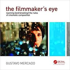 The Filmmakers Eye Learning And Breaking Rules Of Cinematic Composition Amazonde