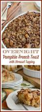 Pumpkin Pie With Streusel Topping Southern Living by Overnight Pumpkin French Toast With Streusel Topping U2013 Home Is