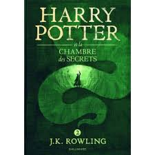 harry potter 2 et la chambre des secrets harry potter tome 2 harry potter et la chambre des secrets