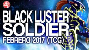 Top Ten Yugioh Decks 2017 by Black Luster Soldier February Febrero 2017 Duels U0026 Decklist