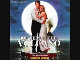 joe versus the volcano music by georges delerue youtube