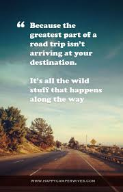 Lampe Campground In Erie by Best 25 Road Trip Quotes Ideas On Pinterest Best Music Quotes