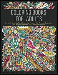Amazon Coloring Books For Adults An Adult Book Featuring Patterns That Promote Relaxation And Serenity Doodles Geometric Designs